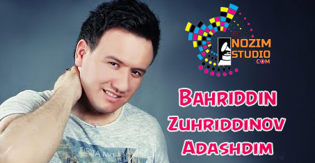 BAHRIDDIN ZUHRIDDINOV ADASHDIM MP3 СКАЧАТЬ БЕСПЛАТНО